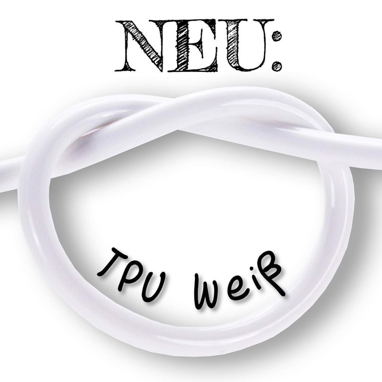 TPU flexibel in Weiß!